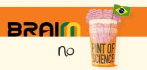 BRAINN no Pint of Science Campinas 2017